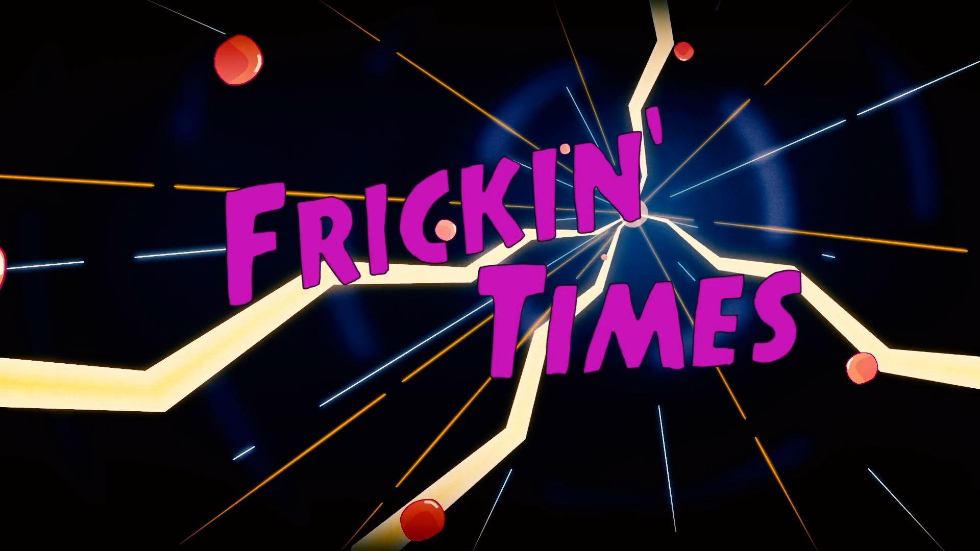 Frickin' Times
